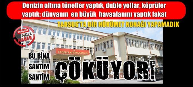 Tarsus'ta Hükümet Konağı santim santim çöküyor!