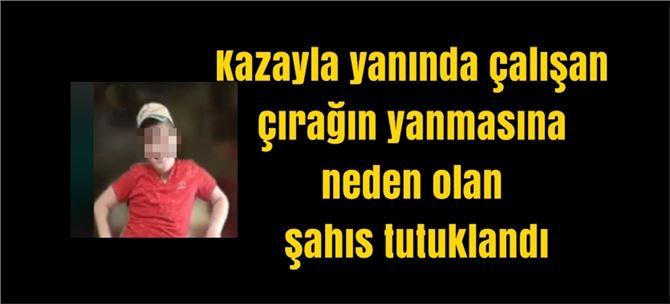 Tarsus'ta yanında çalışan çırağın yanmasına neden olan şahıs tutuklandı