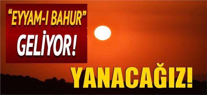 """""""Eyyam-ı Bahur"""" hayatı olumsuz etkileyecek"""