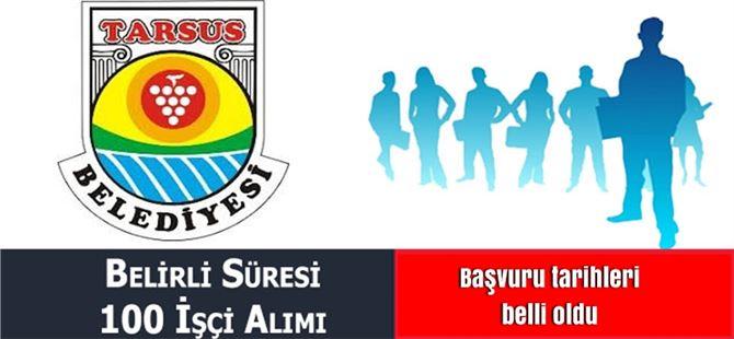 Tarsus Belediyesi'ne işçi alımı yapılacak