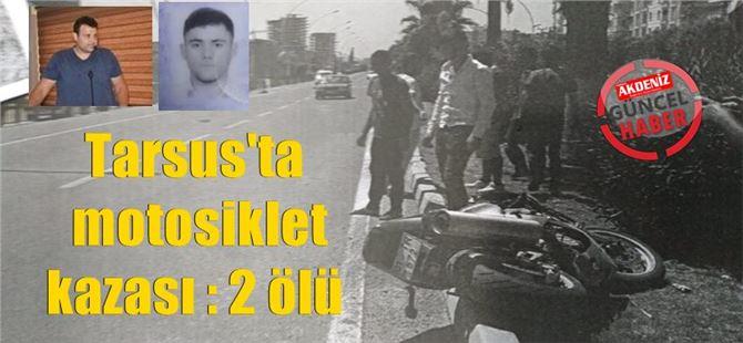 Tarsus'ta trafik kazası: 2 ölü