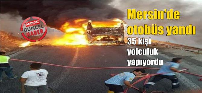 Mersin'de 35 yolcusu olan otobüs yandı