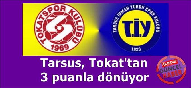 Tokatspor 0- Tarsus İdman Yurdu 2