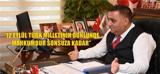 """Başkan Can, """"12 Eylül Türk Milletinin Gönlünde Mahkumdur Sonsuza Kadar"""""""