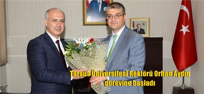 Tarsus Üniversitesi Rektörü Orhan Aydın görevine başladı