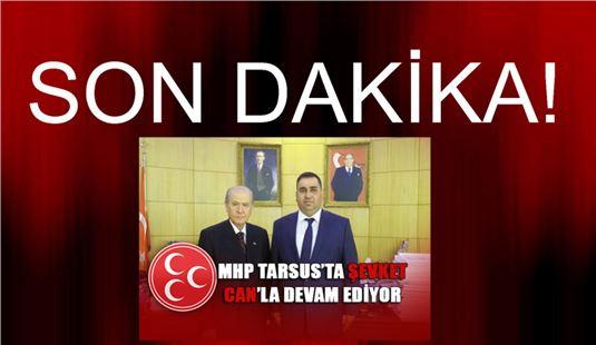 MHP Tarsus İlçe Belediye Başkanı Adayı Şevket Can Oldu.