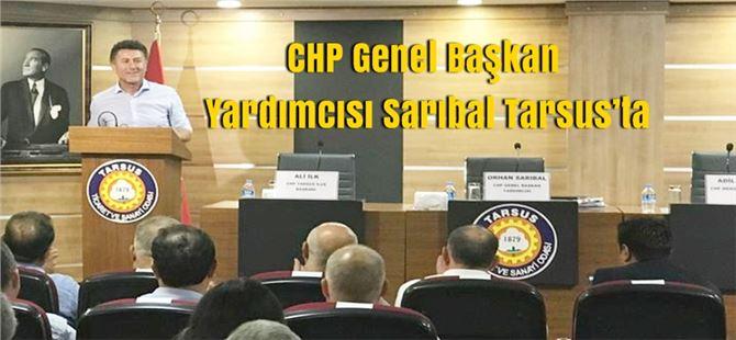 CHP Genel Başkan Yardımcısı Sarıbal Tarsus'ta