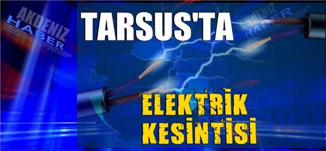 Tarsus'ta Pazartesi ve Salı günleri elektrik kesintisi