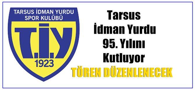 Tarsus İdman Yurdu 95. Yılını Kutluyor