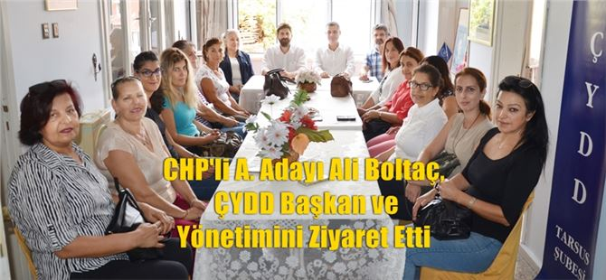 CHP'li A. Adayı Ali Boltaç, ÇYDD Başkan ve Yönetimini Ziyaret Etti