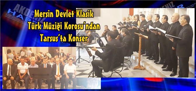 Mersin Devlet Klasik Türk Müziği Korosu'ndan Tarsus'ta Konser