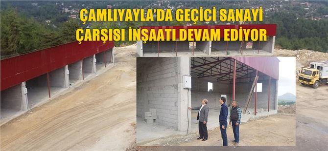 Çamlıyayla'da geçici sanayi çarşısı inşaatı devam ediyor