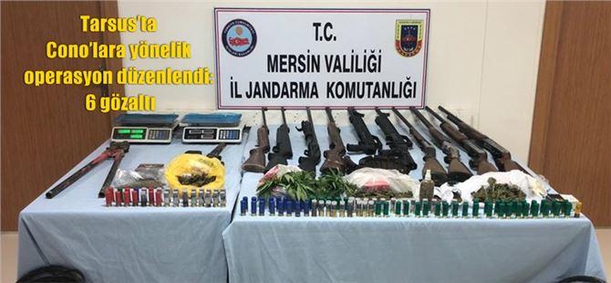 Tarsus'ta Cono'lara yönelik operasyon düzenlendi: 6 gözaltı