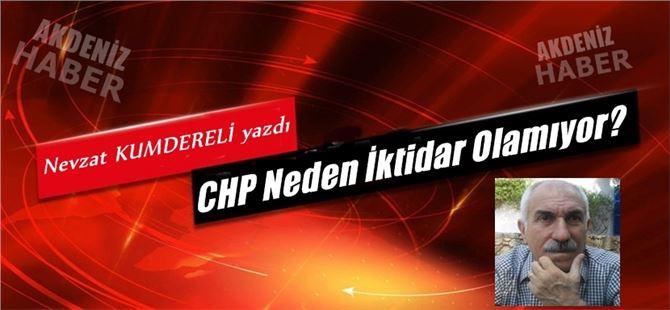 """Nevzat Kumdereli yazdı, """"CHP Neden İktidar Olamıyor?"""""""
