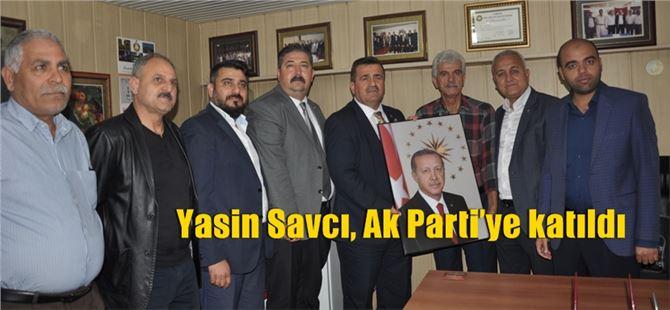 Yasin Savcı, Ak Parti'ye katıldı