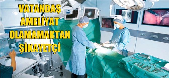 Tarsus ve Mersin'de ameliyatların ertelenmesine vatandaşlardan tepki