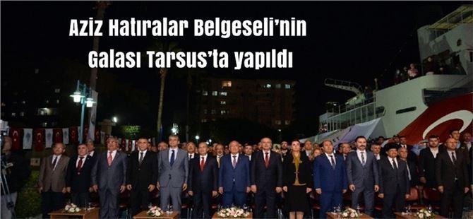 Aziz Hatıralar Belgeseli'nin Galası Tarsus'ta yapıldı