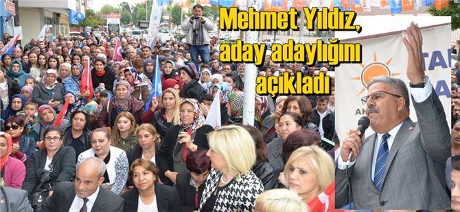 Mehmet Yıldız, aday adaylığını açıkladı