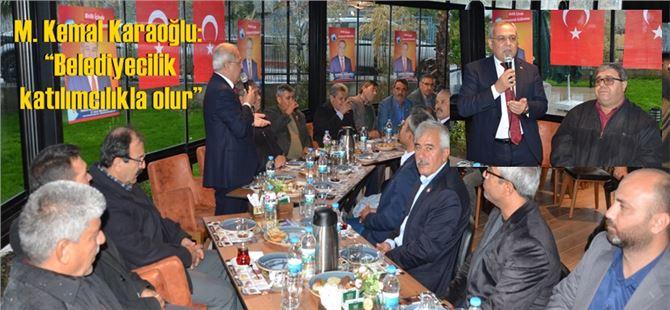 """M. Kemal Karaoğlu:""""Belediyecilik katılımcılıkla olur"""""""
