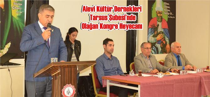 Alevi Kültür Dernekleri Tarsus Şubesi'nde Olağan Kongre Heyecanı