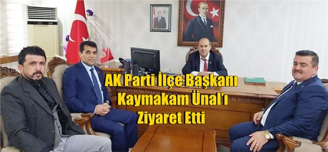 AK Parti İlçe Başkanı Kaymakam Ünal'ı Ziyaret Etti