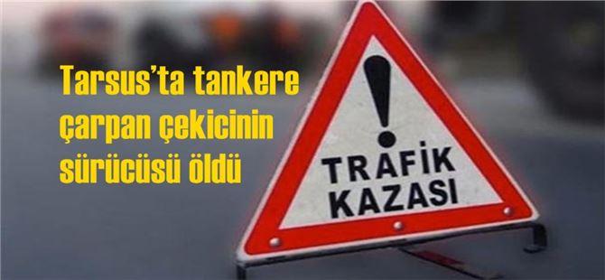 Tarsus'ta tankere çarpan çekicinin sürücüsü öldü