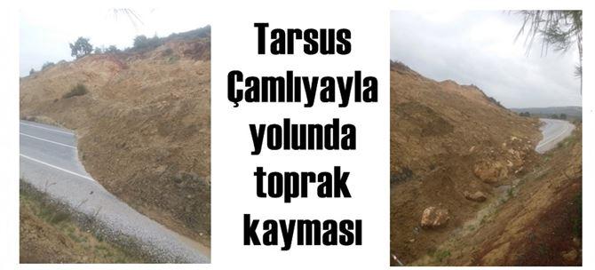 Tarsus-Çamlıyayla yolunda toprak kayması
