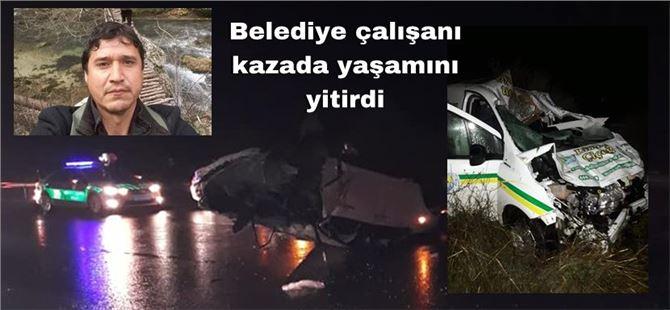 Mersin'de Belediye çalışanı Ömer Bayır, kazada yaşamını yitirdi