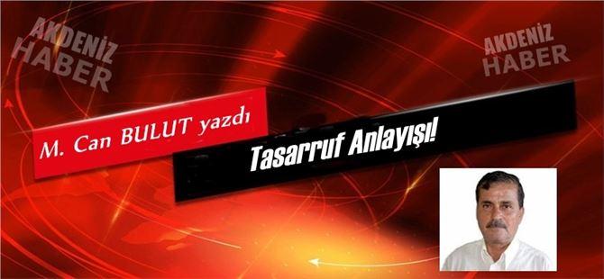 """Mehmet Can Bulut yazdı, """"Tasarruf Anlayışı!"""""""