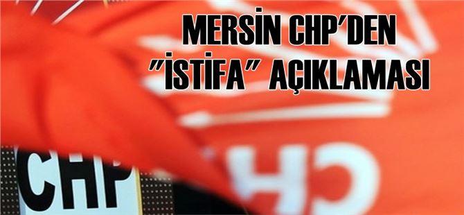 Mersin CHP 276 kişinin istifası haberlerini yalanladı
