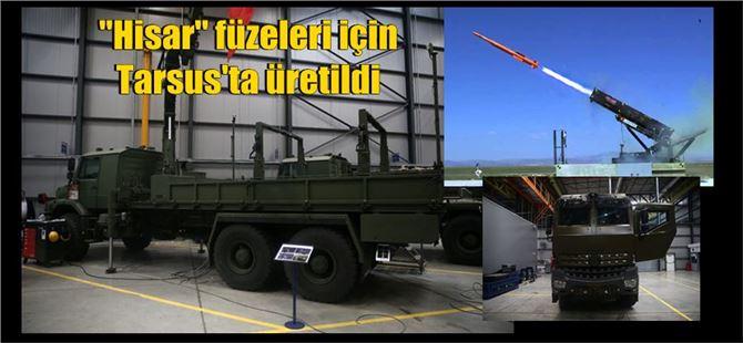 """Tarsus'ta """"Hisar"""" füzeleri için araç üretildi"""