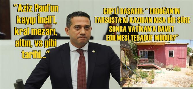 Ali Mahir Başarır, Tarsus'taki kazıyı Meclis gündemine taşıdı