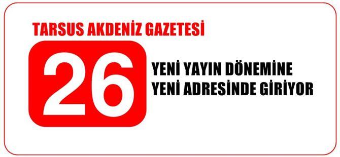 Tarsus Akdeniz Gazetesi 26. Yayın Dönemine Yeni Adresinde Giriyor