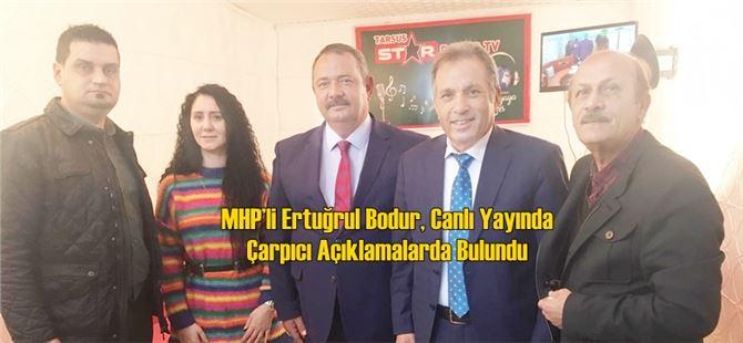 MHP'li Ertuğrul Bodur, Canlı Yayında Çarpıcı Açıklamalarda Bulundu