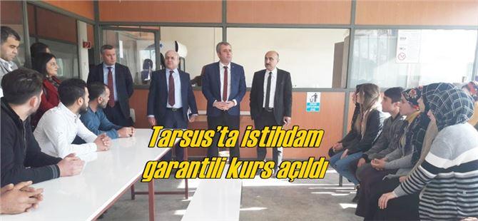 Tarsus'ta istihdam garantili kurs açıldı