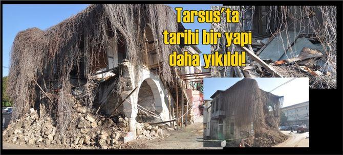 Tarsus'ta tarihi evin bir bölümü bakımsızlık ve aşırı yağışlar nedeniyle çöktü