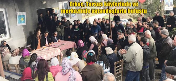 Esin Erkoç, Tarsus köylerinde ve merkezinde vatandaşlarla buluştu