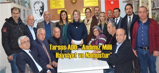 """Tarsus ADD: """"Andımız Milli Haysiyet ve Namustur"""""""