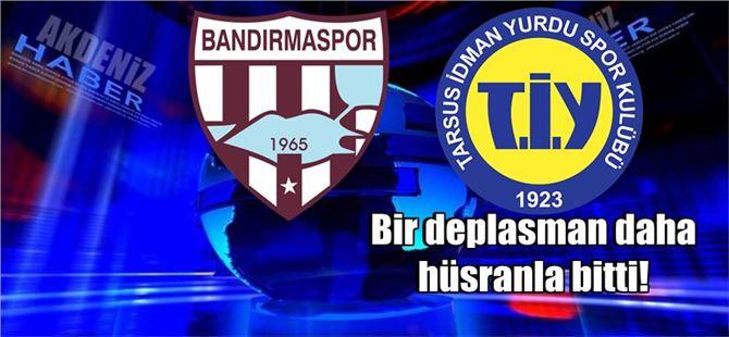 Tarsus, Bandırma'da da mağlup: 1-0