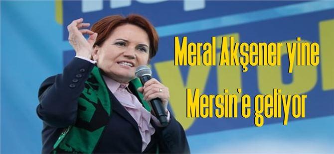Meral Akşener yine Mersin'e geliyor