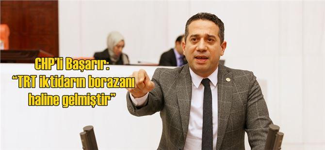 """CHP'li Başarır: """"TRT iktidarın borazanı haline gelmiştir"""""""