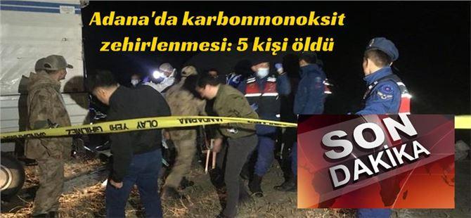 Adana'da karbonmonoksit zehirlenmesi: 5 kişi öldü