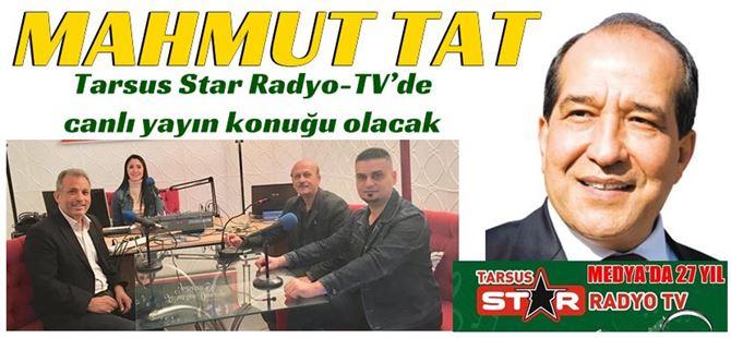 Mahmut Tat, Tarsus Star Radyo-TV'de çarpıcı açıklamalarda bulunacak