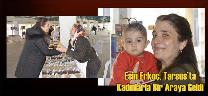 Esin Erkoç, Tarsus'ta Kadınlarla Bir Araya Geldi