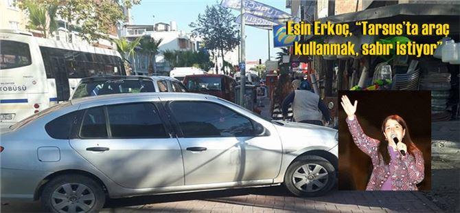 """Esin Erkoç, """"Tarsus'ta araç kullanmak, sabır istiyor"""""""