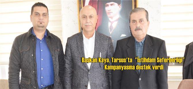 """Başkan Kaya, Tarsus'ta  """"İstihdam Seferberliği"""" Kampanyasına destek verdi"""