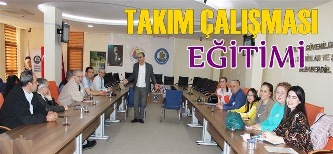"""Tarsus Ticaret Borsası personeline """"Takım Çalışması"""" eğitimi"""