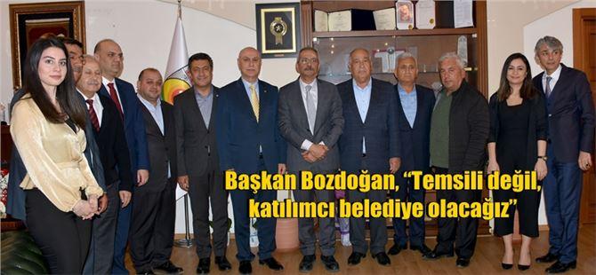 """Başkan Bozdoğan, """"Temsili değil, katılımcı belediye olacağız"""""""