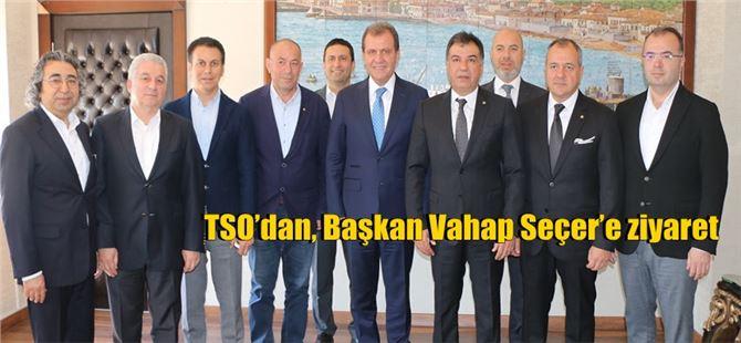 TSO'dan, Başkan Vahap Seçer'e ziyaret