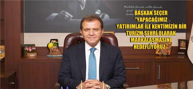 """Seçer: """"Marka kent Mersin'e, turizmi geliştirerek hep birlikte ulaşacağız"""""""
